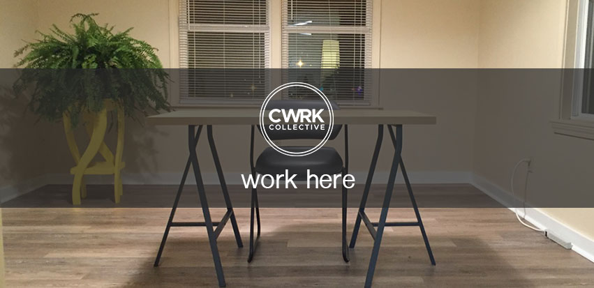 CWRK Collective, Work Here
